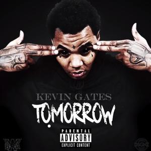 Kevin Gates Tomorrow Lyrics Genius Lyrics