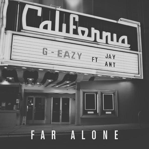 G-Eazy – Far Alone (Single) Lyrics | Genius Lyrics