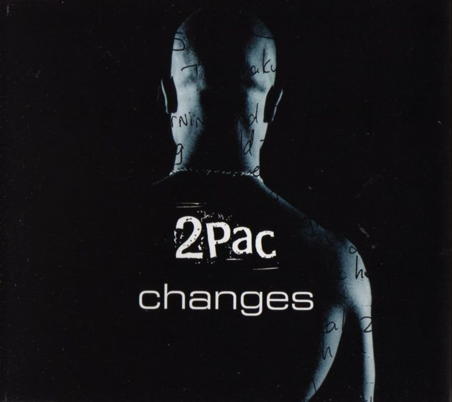 changes tupac shakur Changes is a hip hop song by tupac shakur featuring talent the song makes references to the war on drugs, the treatment of black people by the police, the perpetuation of poverty and its accompanying vicious-cycle value system in urban african american culture, the difficulties of life in the.