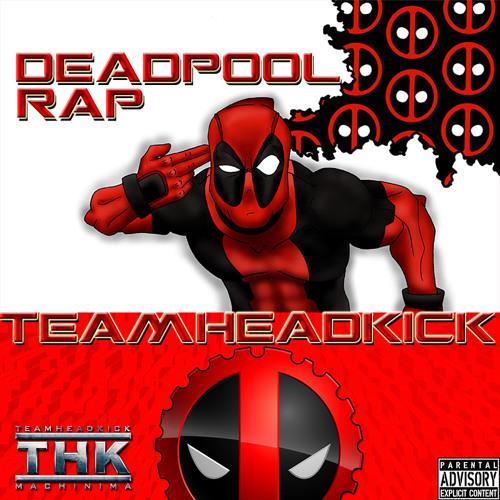 Cover art for Deadpool Rap by TEAMHEADKICK