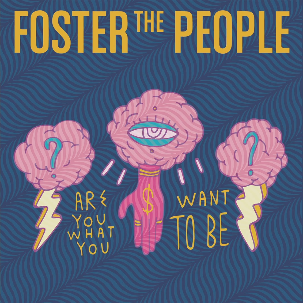 Foster The People – Are You What You Want To Be? Lyrics ...