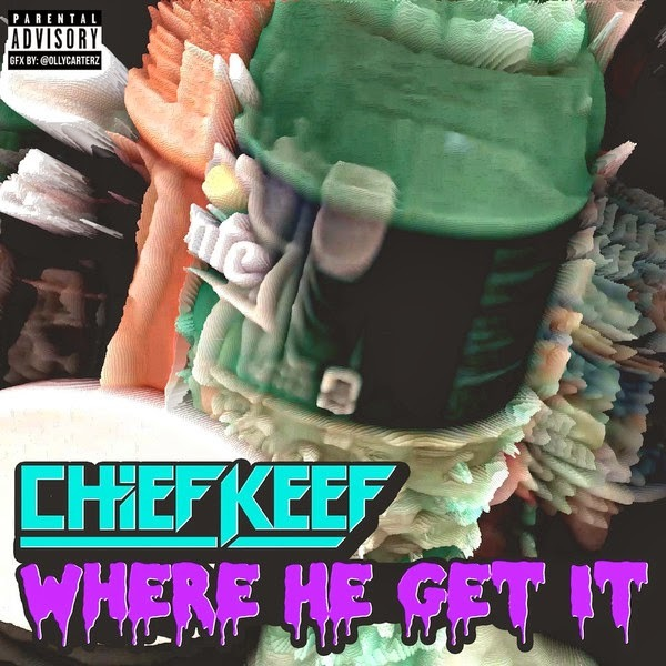 Chief Keef – Where He Get It Lyrics | Genius Lyrics