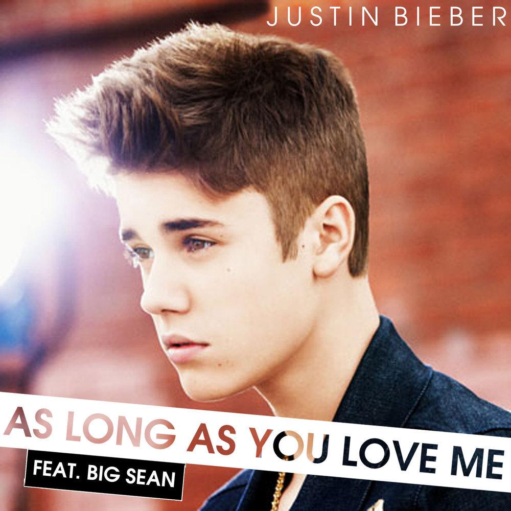Justin Bieber As Long As You Love Me - Lyrics As Long As ...