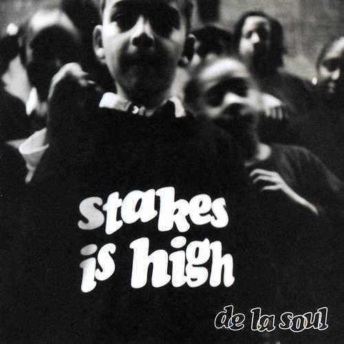 De La Soul Stakes Is High Lyrics Genius Lyrics
