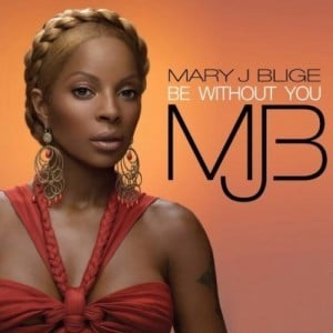 Cover art for Be Without You by Mary J. Blige