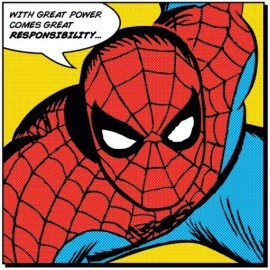 With great power comes great responsibilty