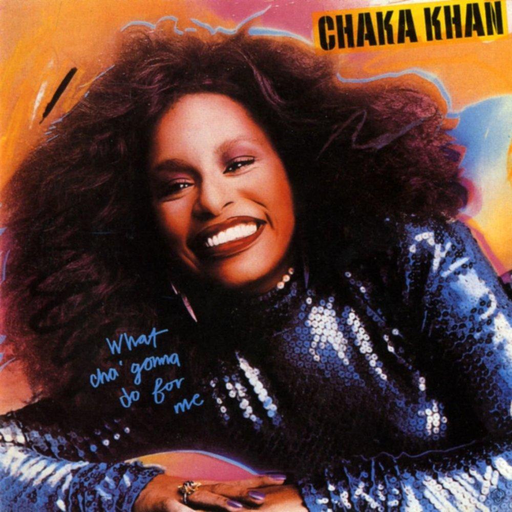 Chaka Khan What Cha Gonna Do For Me