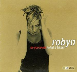 Robyn – Do You Know (What It Takes) обложка