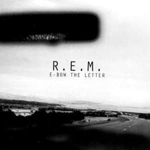 ebow the letter r e m e bow the letter lyrics genius lyrics 21439