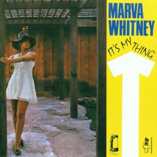 Marva Whitney Its My Thing You Cant Tell Me Who To Sock It To Ball Of Fire