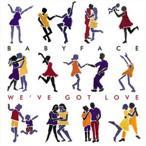 Babyface – We've Got Love обложка