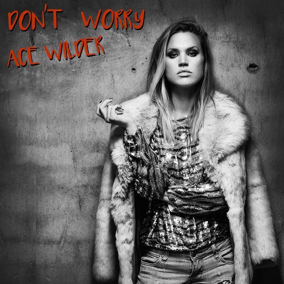 Dont Worry Lyrics Song Download: Ace Wilder – Don't Worry Lyrics