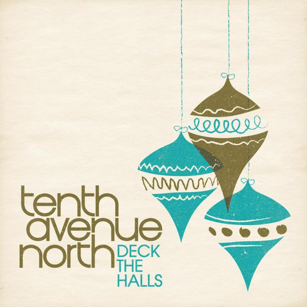 tenth avenue north deck the halls lyrics genius lyrics