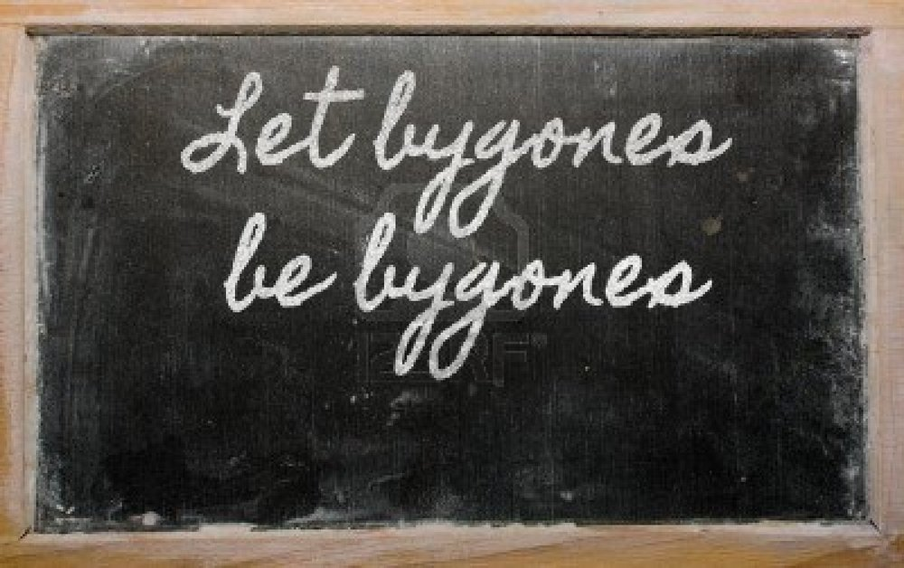 beloved let bygones be bygones You do not let bygones be bygones by thinking it is beneath you to discuss the issues, beloved one you have apparently been called here to this teachment for a reason ones must have the courage to go all the way if them want what they say they want, for themselves and for the world.