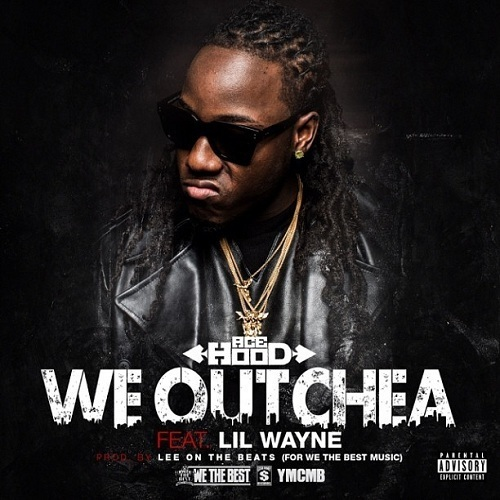 ACE HOOD - WE OUTCHEA LYRICS - SongLyrics.com