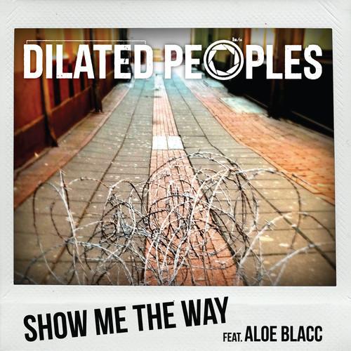 Dilated Peoples - Show Me The Way Lyrics | MetroLyrics