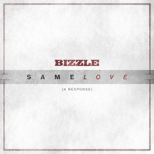 Cover art for Same Love (A Response) by Bizzle