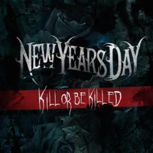 New Years Day – Kill Or Be Killed обложка