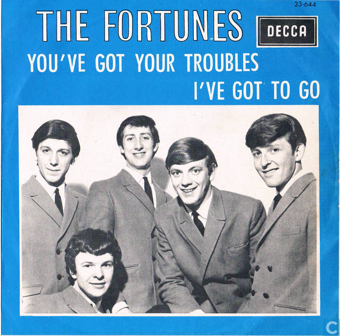 the fortunes uk group you 39 ve got your troubles i got mine lyrics genius lyrics. Black Bedroom Furniture Sets. Home Design Ideas
