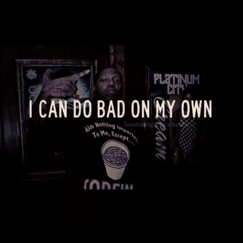 Z Ro Quotes About Love : Improve the quality of Do Bad On My Own Lyrics by leaving a suggestion ...