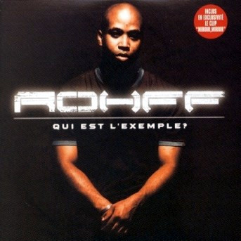 rohff qui est l 39 exemple lyrics genius lyrics. Black Bedroom Furniture Sets. Home Design Ideas
