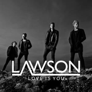 Lawson – Love Is You обложка