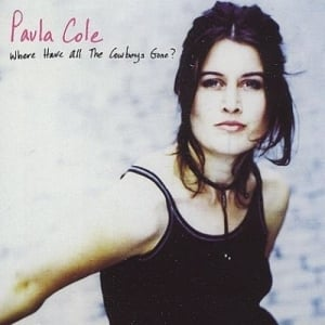 Paula Cole Where Have All The Cowboys Gone Lyrics